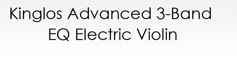 Advance 3-Band EQ Electric Violin